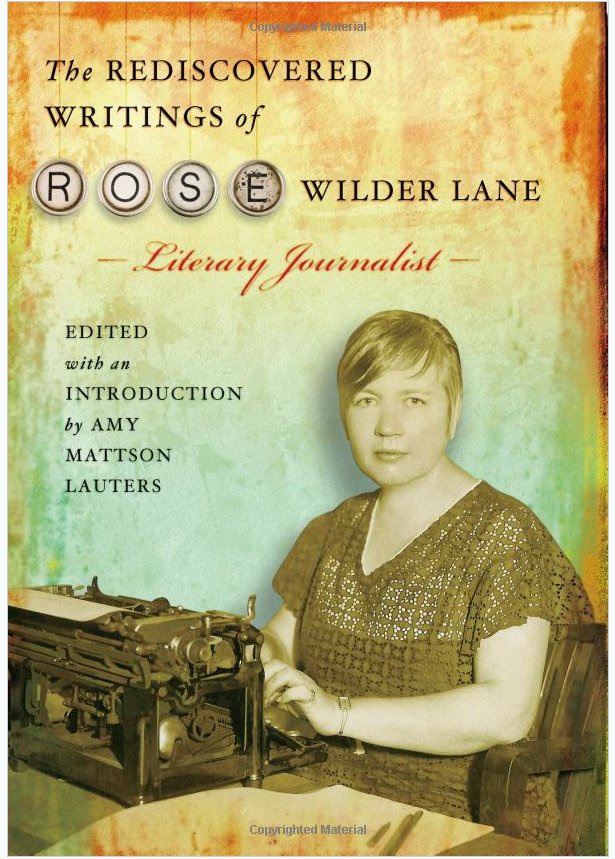 Amy Lauters' Rediscovered Writings of Rose Wilder Lane, Literary Journalist is one of many Laura-related books published by the University of Missouri Press